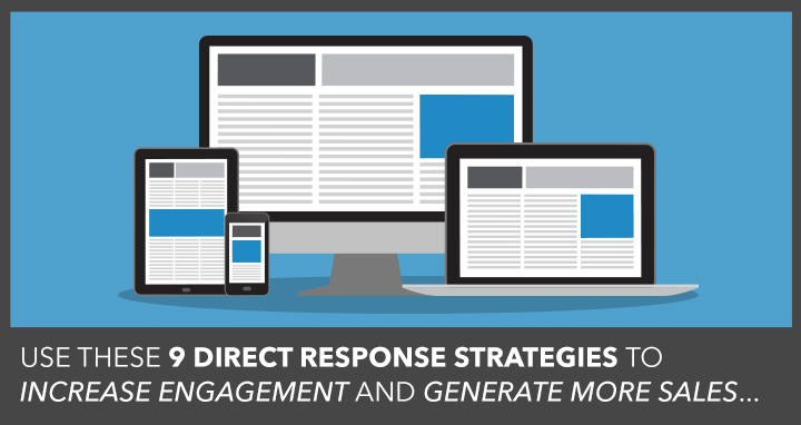 9 Direct Response Strategies You Should Be Using to Increase Engagement and Sales – Digital Marketer, July 2017