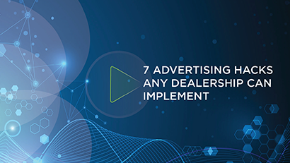 7 advertising hacks any dealership can implement