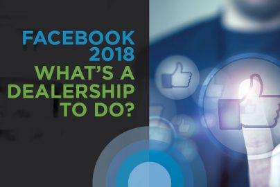 Facebook 2018 What's A Dealership To Do?