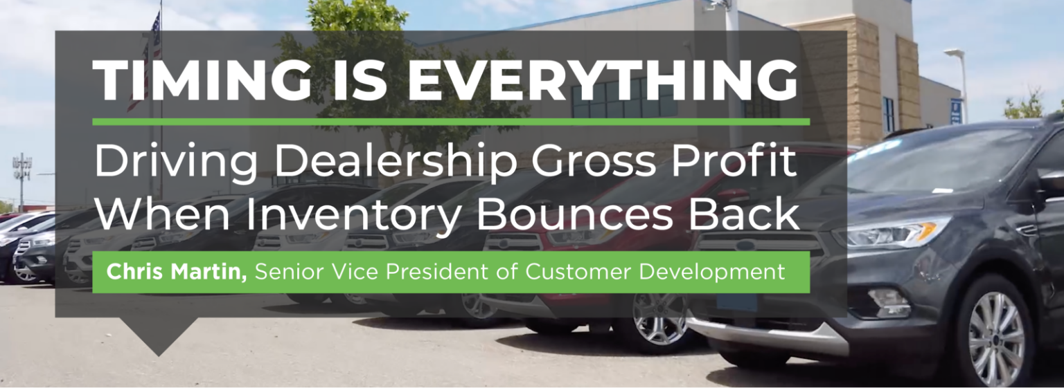 Timing is Everything: Driving Dealership Gross Profit When Inventory Bounces Back