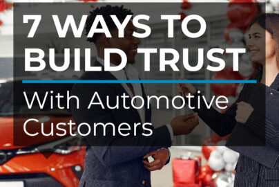 7 Ways to Build Trust with Automotive Customers