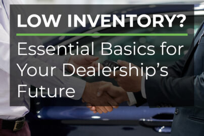 Low Inventory? Essential Basics for your Dealership's Future